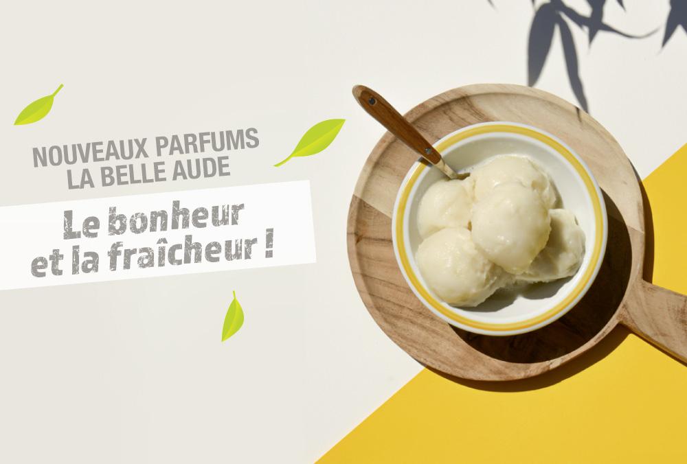 Les nouveaux parfums de La Belle Aude : le bonheur et la fraîcheur !