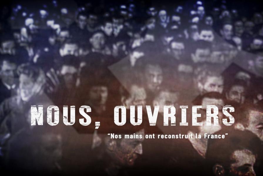 """Nous, Ouvriers"" film documentaire"